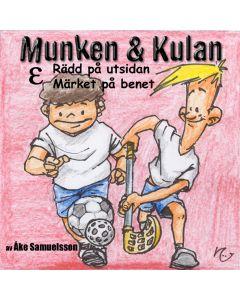 Munken & Kulan EPSILON, Rädd på utsidan ; Märket på benet