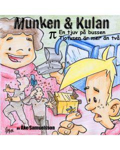 Munken & Kulan PI. En tjuv på bussen ; Tiotusen är mer än två