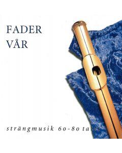 Fader Vår - Strängmusik 60-80 talet - CD