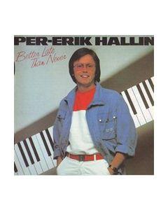Per-Erik Hallin - Better late than never - CD