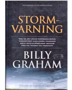 Stormvarning : vare sig det gäller naturkatastrofer, terroristhot eller global finanskris måste dess